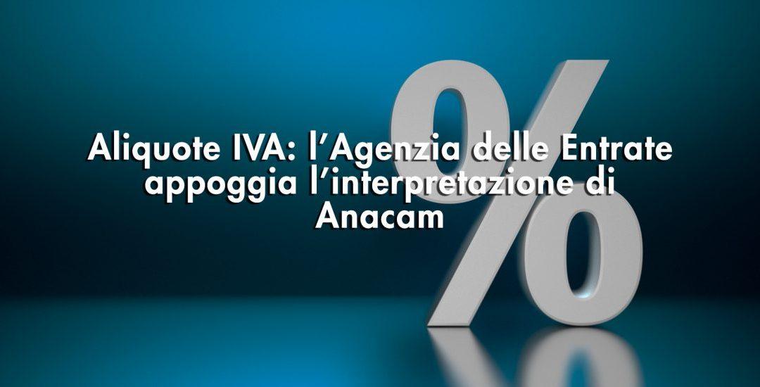 Aliquote IVA: l'Agenzia delle Entrate appoggia l'interpretazione di Anacam